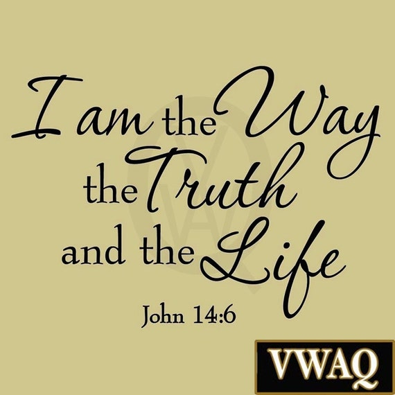 I Am the Way the Truth and the Life John 14:6 Wall Decal Bible