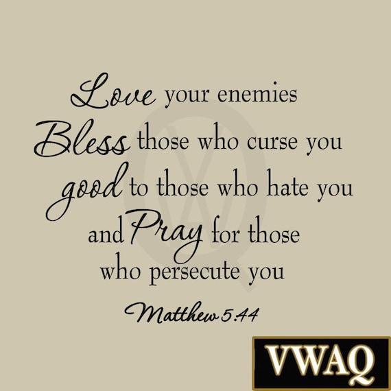 Bible Quotes About Love Amazing Love Your Enemies Matthew 4848 Wall Decal Bible Quotes Etsy