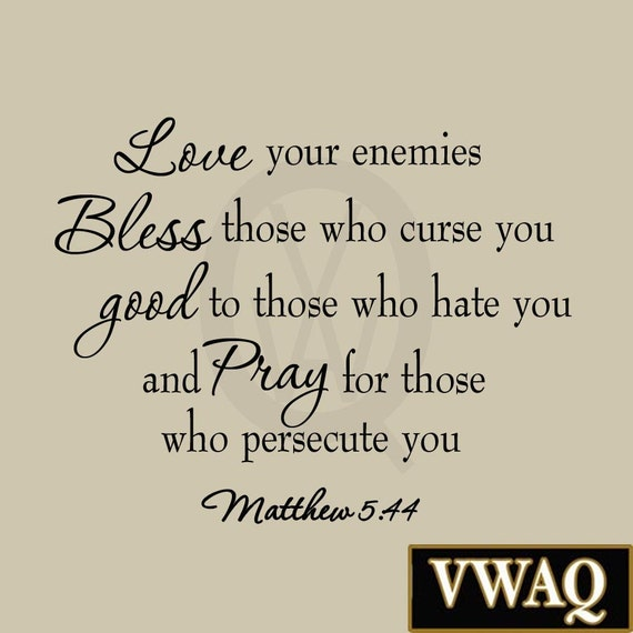 Bible Quotes Enemies: Love Your Enemies Matthew 5:44 Wall Decal Bible Quotes