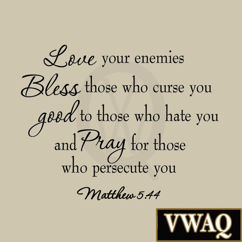 100 Remarkable Love Your Enemy Quote