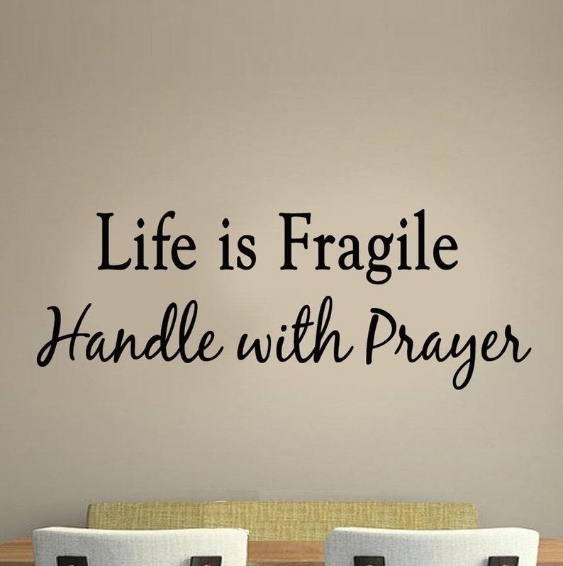 Life Is Fragile Handle With Prayer Wall Decal Faith Home Decor Etsy