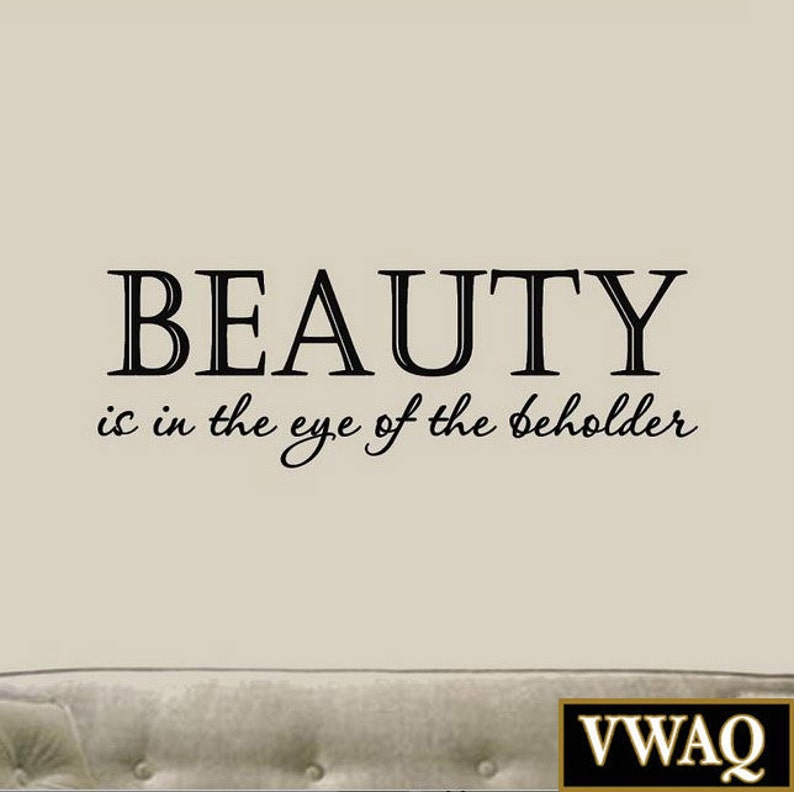 Beauty Is In The Eye Of The Beholder Wall Quotes Wall Art Etsy
