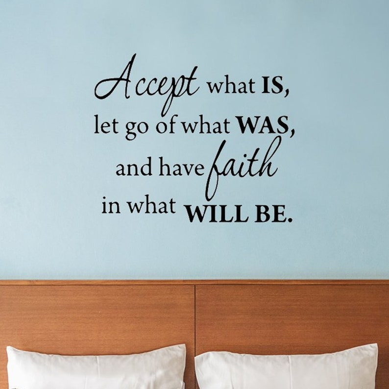 1dfa3d23dee5b1 VWAQ Accept What Is Let Go Of What Was And Have Faith In