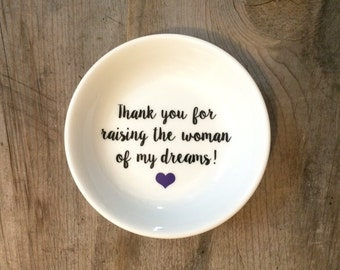 Thank you for raising the woman of my dreams | Ring Dish | Mother in law | Mother of the Bride | Ring Holder |  Gift | Bridal Favor