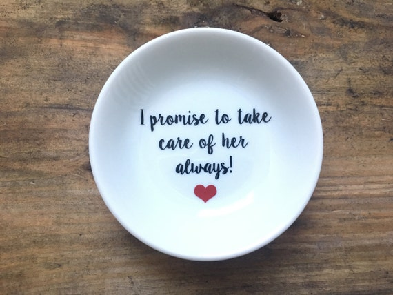 I promise to take care of her always! | Ring Dish | Mother in law | Mother of the Bride | Ring Holder |  Gift | Bridal Favor