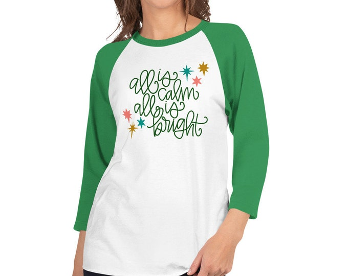 All is Calm, All is Bright 3/4 sleeve raglan