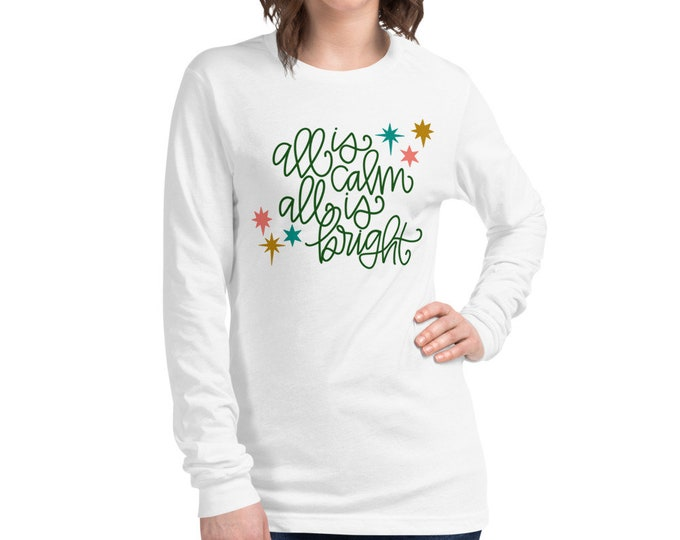 All is Calm, All is Bright Long Sleeve Tee
