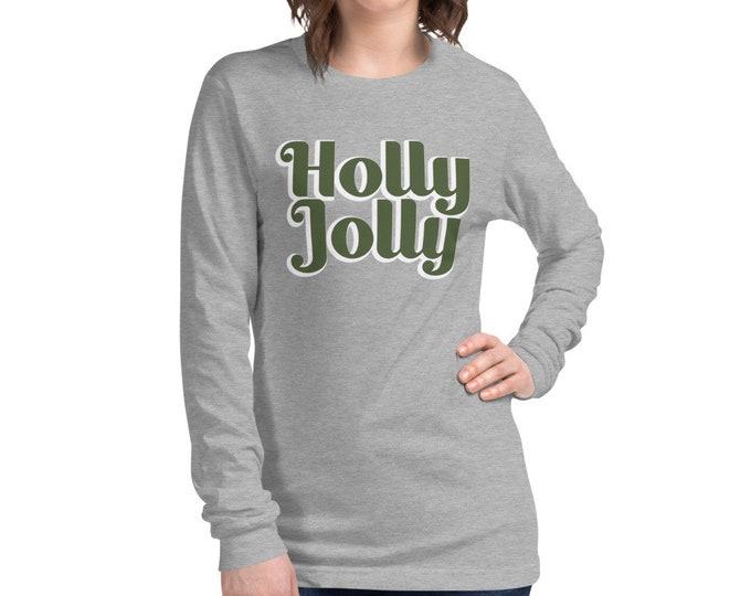 Holly Jolly Unisex Long Sleeve Tee