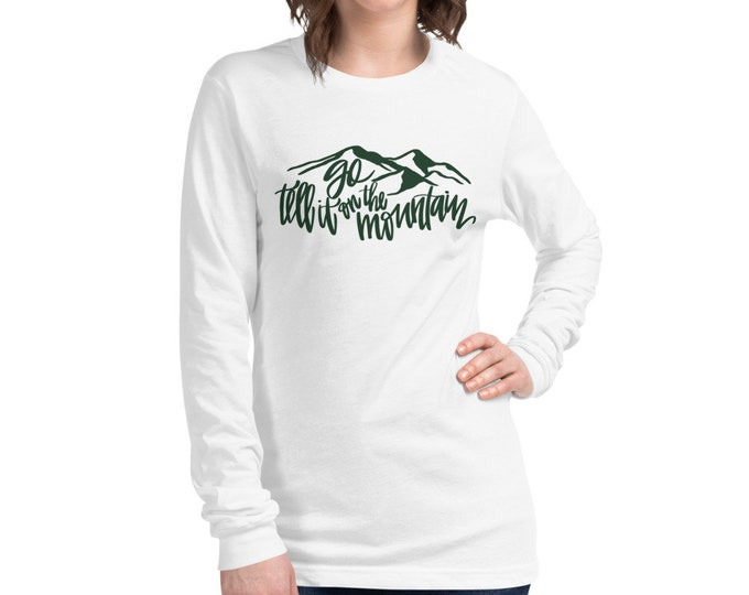 Go Tell it on the Mountain Long Sleeve Tee