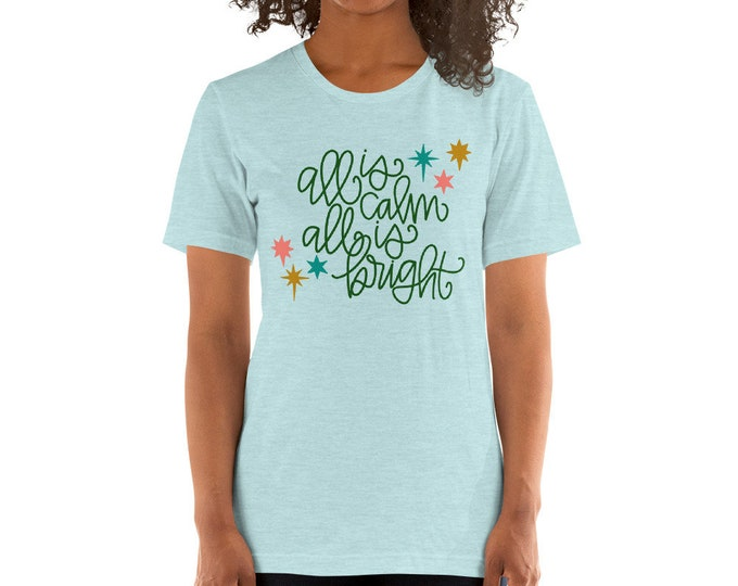 All is Calm, All is Bright Short-Sleeve Unisex T-Shirt