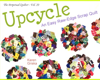 Upcycle Quilt Pattern, Easy Scrap Quilt Pattern, Raw-Edge Applique, Modern Quilt, Improv, PDF
