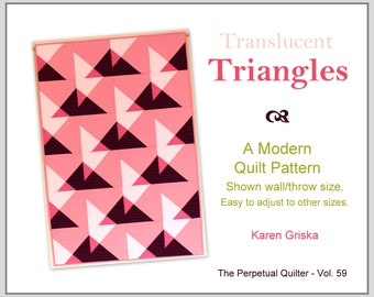 """Translucent Triangles Quilt Pattern, Modern Quilt, Nine Variations Included, Instant Download PDF Quilt Pattern, 33"""" x 48"""","""