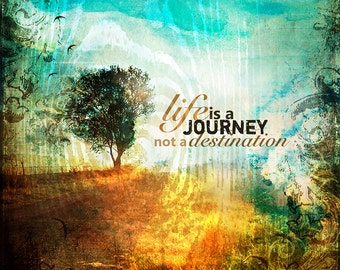 LIFE IS A Journey not a destination Mixed Media Art on Canvas