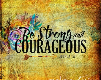 Be Strong and Courageous Word Art Scripture Art with Colorful Flowers and  Vintage Background