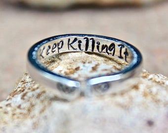 Inspirational Ring, Keep Killing It Mantra Ring, Keep Killing It, Mantra Ring, Gift for strong woman, Keep Killing It Ring, inspirational