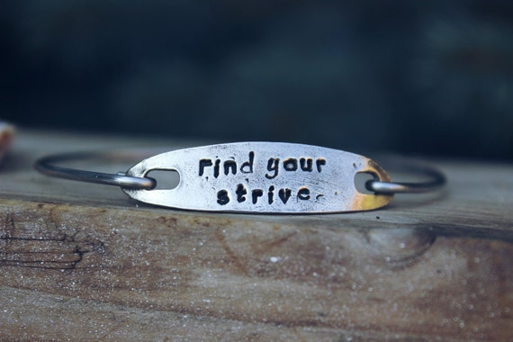 Find your Strive, Hand Stamped Bangle Bracelet, Gift for woman, inspirational jewelry, Strong Woman, Jewelry for Fearless, White Copper