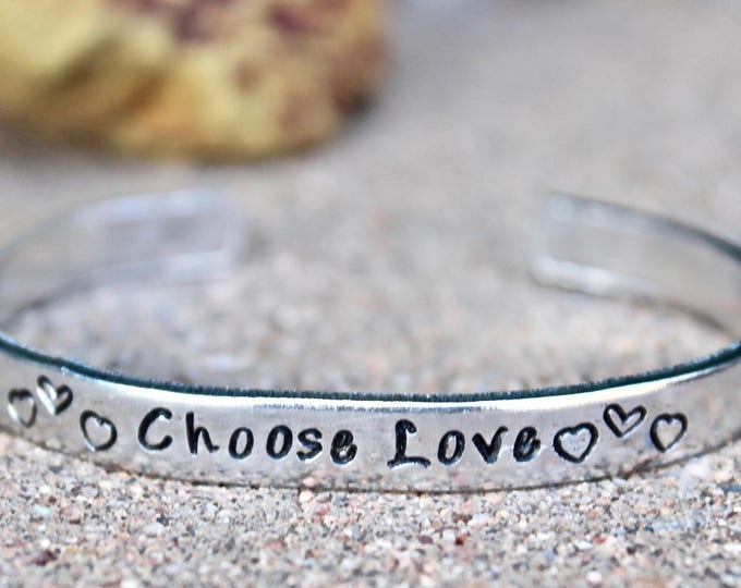 Choose Love Bracelet, Inspirational Bracelet, Choose Love Cuff, Mantra Cuff, Choose Love Inspirational Bangle Cuff, Choose Love Bangle, Love