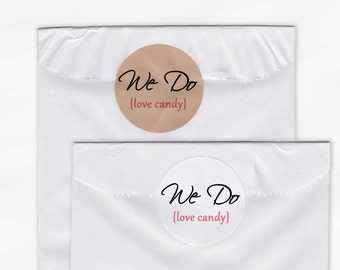 We Do Love Candy Wedding Favor Stickers - Custom White Or Kraft Round Labels for Candy Buffet Bag Seals, Envelopes, Mason Jars (2018)