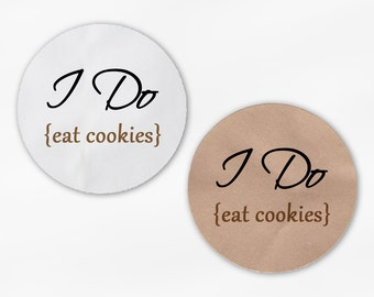 I Do Eat Cookies Wedding Favor Stickers - Black and Tan Custom White Or Kraft Round Labels for Candy Buffet Bag Seals Envelopes