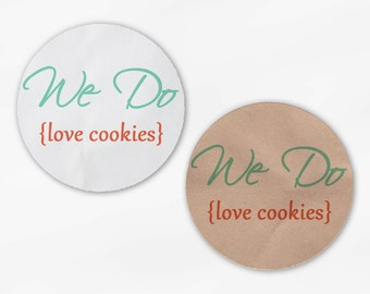 We Do Love Cookies Wedding Favor Stickers - Mint and Coral Custom White Or Kraft Round Labels for Candy Buffet Bag Seals Envelopes