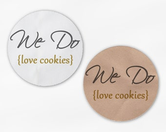 We Do Love Cookies Wedding Favor Stickers - Gold & Gray White Or Kraft Round Labels for Candy Buffet Bag Seals, Envelopes, Mason Jars
