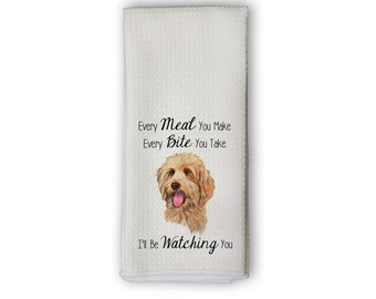 The Dog Is Watching Towel - Gift for Dog Lover, Housewarming - Every Meal You Make Every Bite You Take Microfiber Kitchen Towel