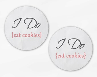 I Do Eat Cookies Wedding Favor Stickers - Rose Pink and Gray Custom White Or Kraft Round Labels for Candy Buffet Bag Seals Envelopes (2018)