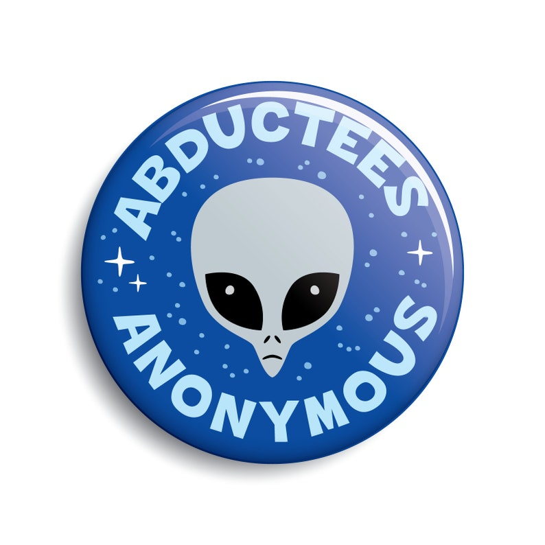 Abductees Anonymous funny alien/UFO button