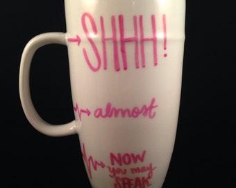 Coffee Is My Lifeline 18 oz Coffee Mug, Coffee Cup - Shhh! Almost... now you can speak!