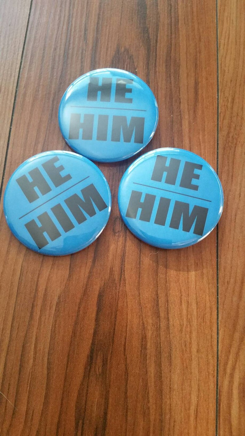 She Her They Them He Him 1 in pinback button set