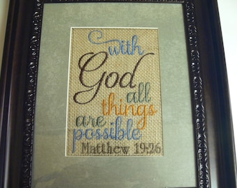Embroidered Burlap, With God all things are possible, Mathew 19:26. (Frame Not Included)
