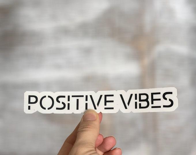 Sticker, Positive Vibes, Positive Reinforcement, Encouraging Sticker, Water Bottle Sticker, Laptop Sticker, Message Sticker, Planner