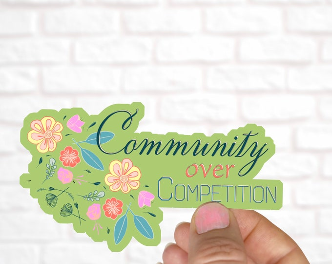 Sticker, Community Over Competition, Positive Reinforcement, Water Bottle Sticker, Laptop Sticker, Message Sticker, Planner, Community
