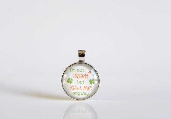 Irish, St. Patrick's Day, Necklace, Pendant, Glass, Jewelry, Party, Gift Idea, St. Patty, Kiss Me Anyways, Stacking, Layering