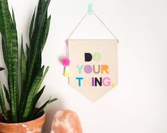 Do Your Thing Wall Banner - 11.5 x 14 inch - Canvas Wall hanging wall flag sign pennant