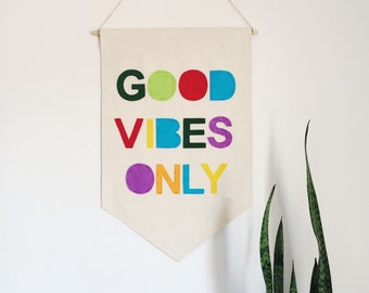 Canvas Wall Banner - Good Vibes Only - Customizable Wall Banner  23 x 16in Wall Hanging Banner - Pennant Flag