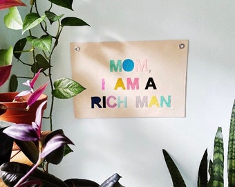 Mom, I am a Rich Man Canvas Post - Canvas Banner - positive affirmations - Cher quote
