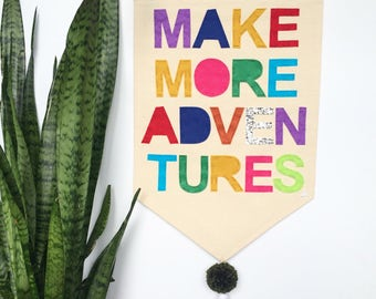 Make More Adventures Wall Banner - Customizable Wall Banner  23 x 16in Wall Hanging Banner - Pennant Flag