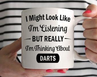 I Might Look Like I'm Listening But Really I'm Thinking About Darts Mug