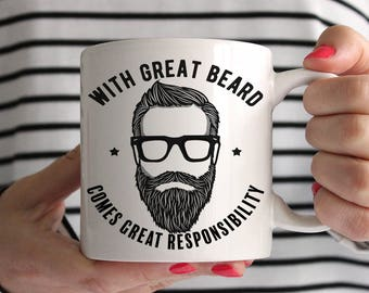 With Great Beard Comes Great Responsibility Ceramic Mug