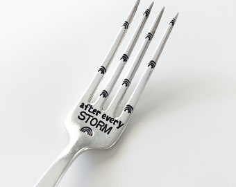 After every storm - Hand Stamped Fork - Vintage Gift -  after every storm is a rainbow of hope