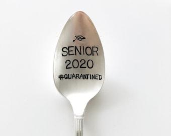Senior 2020 quarantined- Graduation Present - Class of 2020- Stamped Spoon