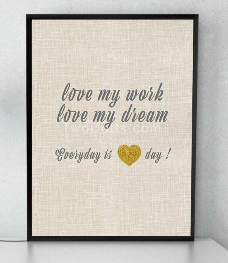 Love my Work Love my Dream Wall Art image 0