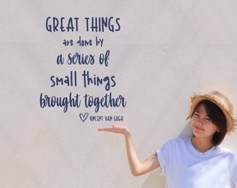 Inspirational Quote Wall Decal | great things are done by a series of small things | Vincent Van Gogh Quote | Modern Office Wall Decor