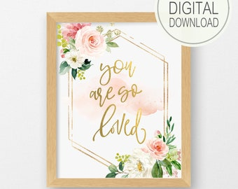 You Are So Loved Nursery Wall Art Print for Baby Girl Pink and Gold Nursery