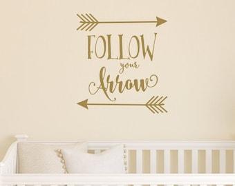 Follow Your Arrow DECAL | Gold Nursery Decor | Rustic Nursery Decor | Follow Your Heart | Follow Your Dream