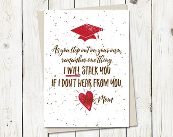 College Graduation, from Mom, I Will Stalk You, Greeting Card, Congratulations, Graduation Card, Greetings, 4.5x6 card with envelope