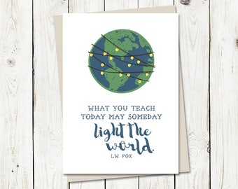 Teacher Appreciation, Light the World, LW Fox Quote - Greeting Card, 4.5x6.25 folded card with envelope
