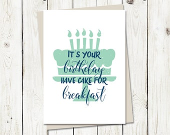 Birthday, Have Cake for Breakfast - Greeting Card with A6 envelope