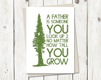 A Father is Someone You Look Up To, Father's Day - Greeting Card with envelope